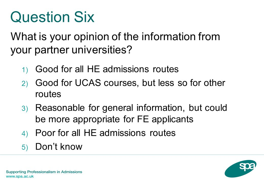 Question Six What is your opinion of the information from your partner universities.