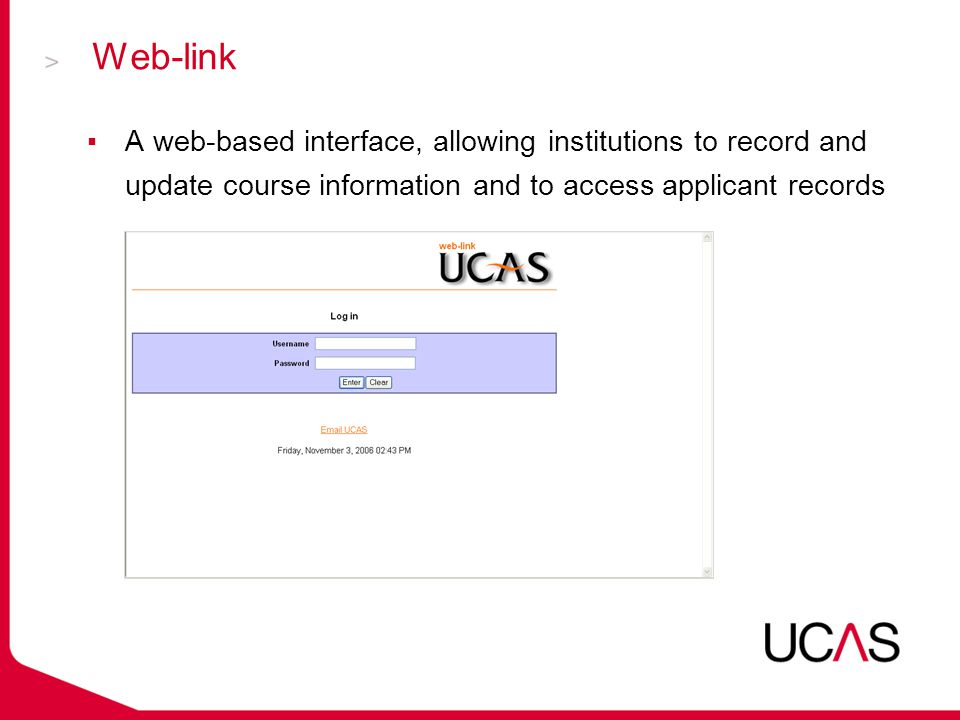 Web-link ▪A web-based interface, allowing institutions to record and update course information and to access applicant records