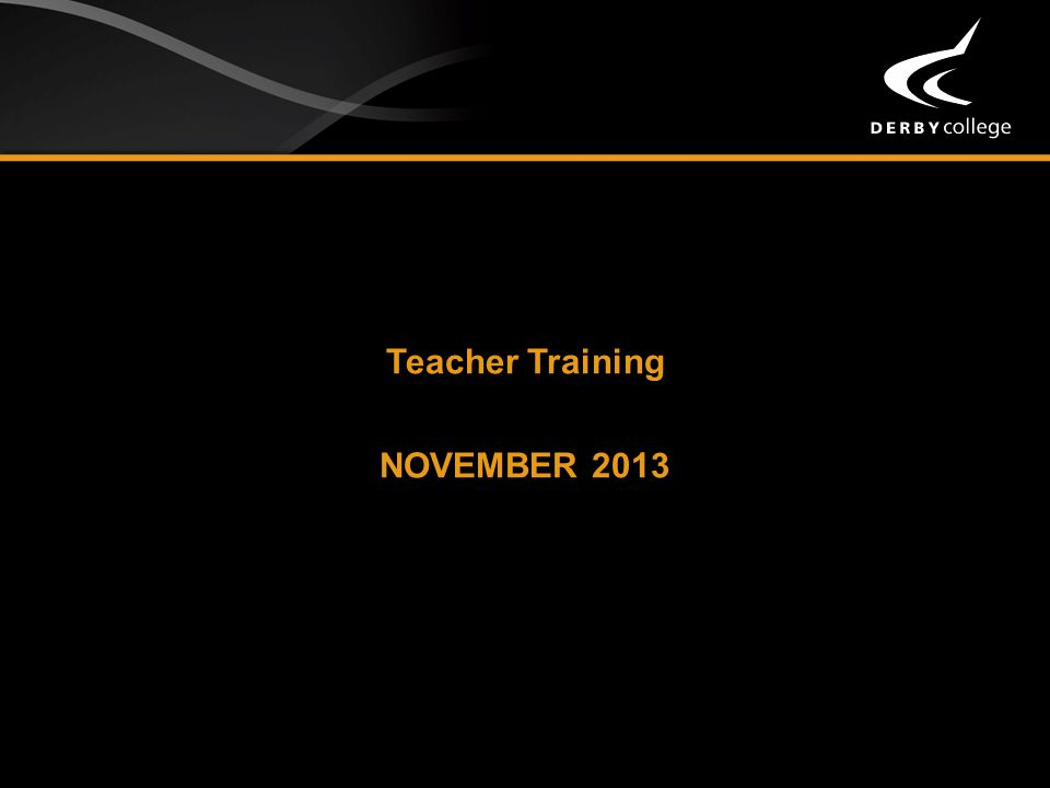 Teacher Training NOVEMBER 2013