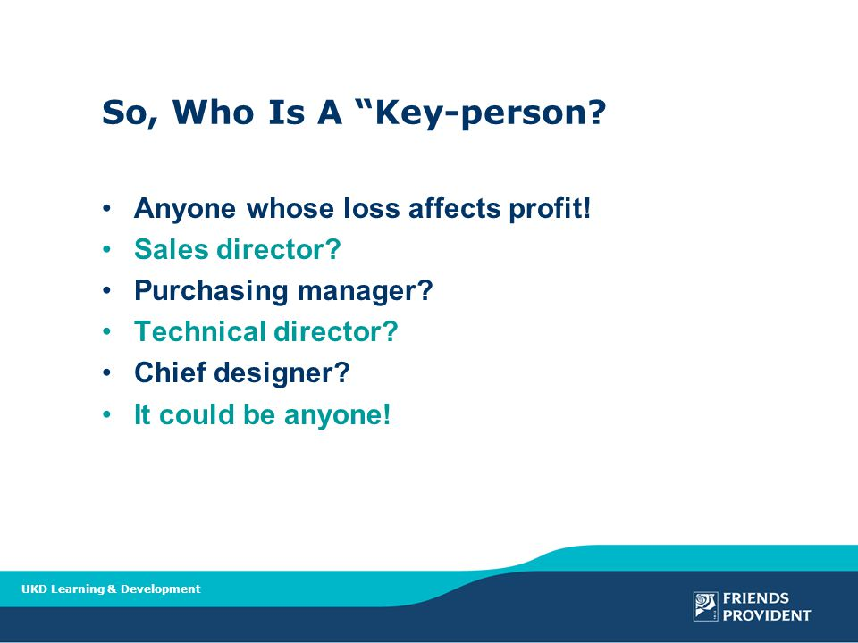UKD Learning & Development So, Who Is A Key-person.