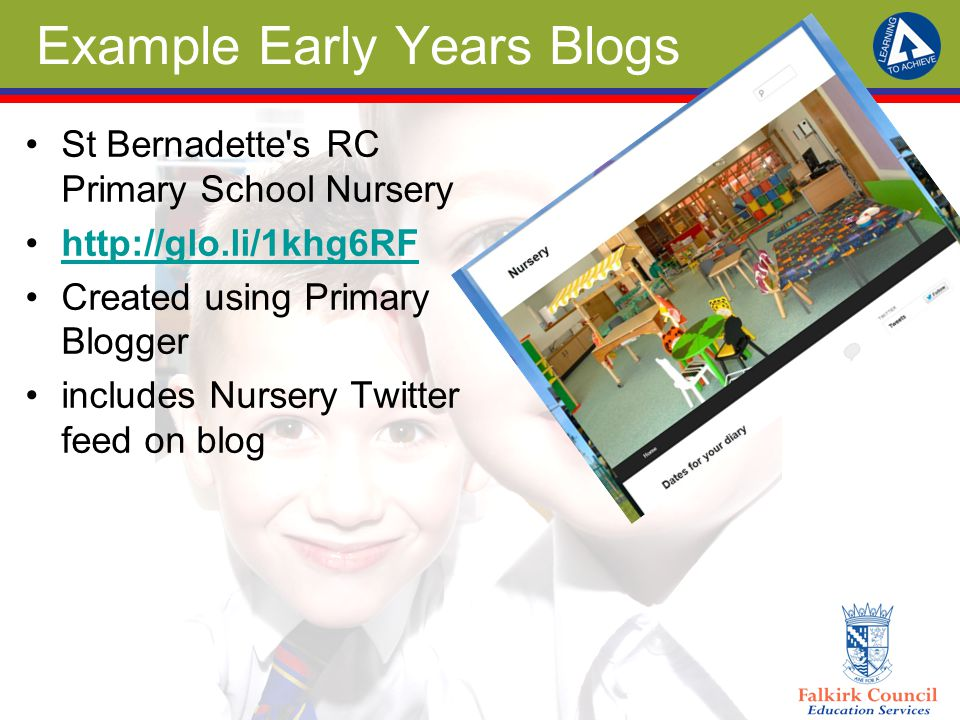 Example Early Years Blogs St Bernadette's RC Primary School Nursery http://glo.li/1khg6RF Created using Primary Blogger includes Nursery Twitter feed