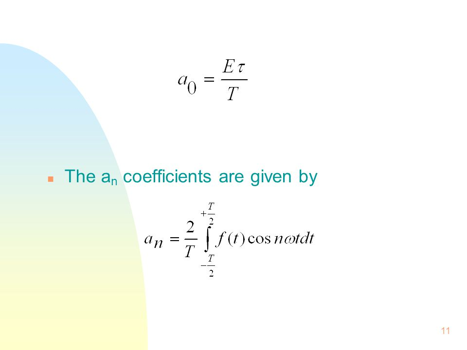 11 n The a n coefficients are given by