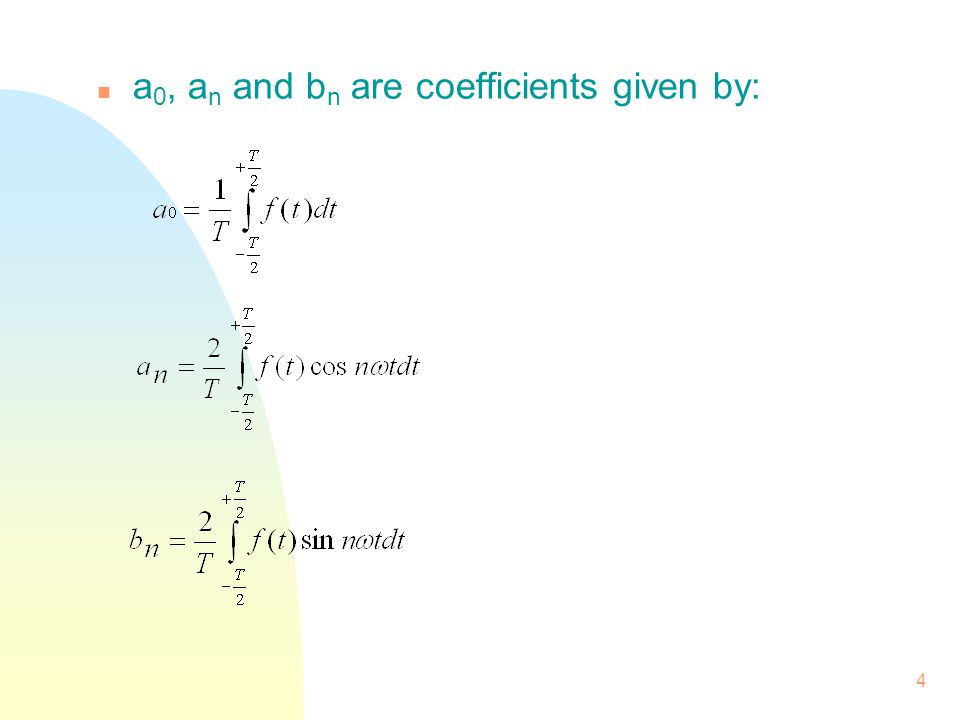 4 n a 0, a n and b n are coefficients given by: