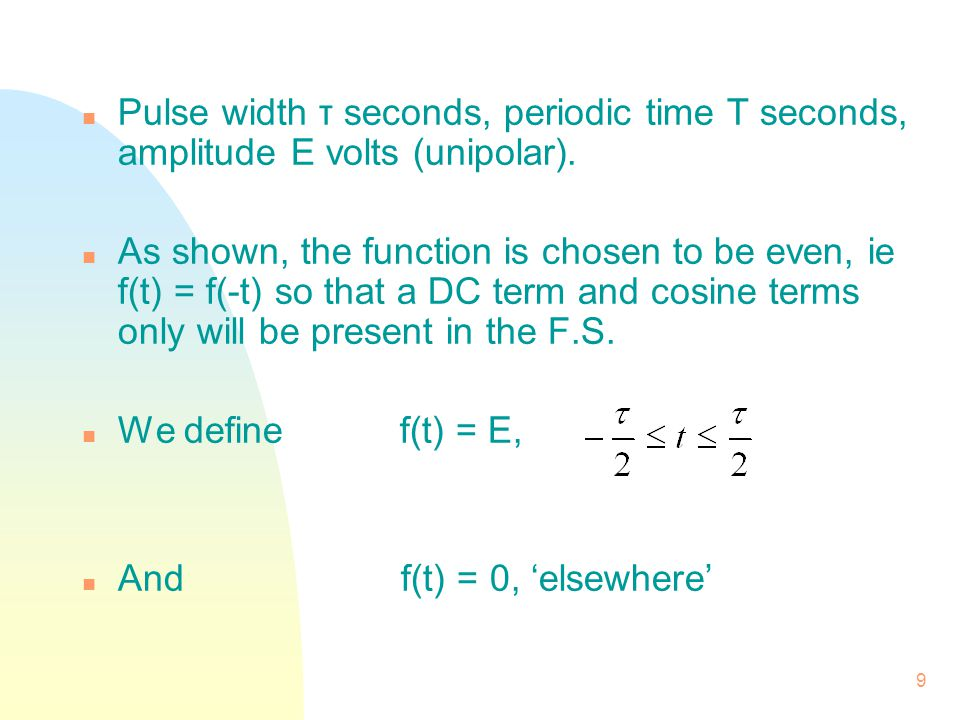 10 n As noted, the Fourier Series for a periodic signal may be expressed by: n Applying to find