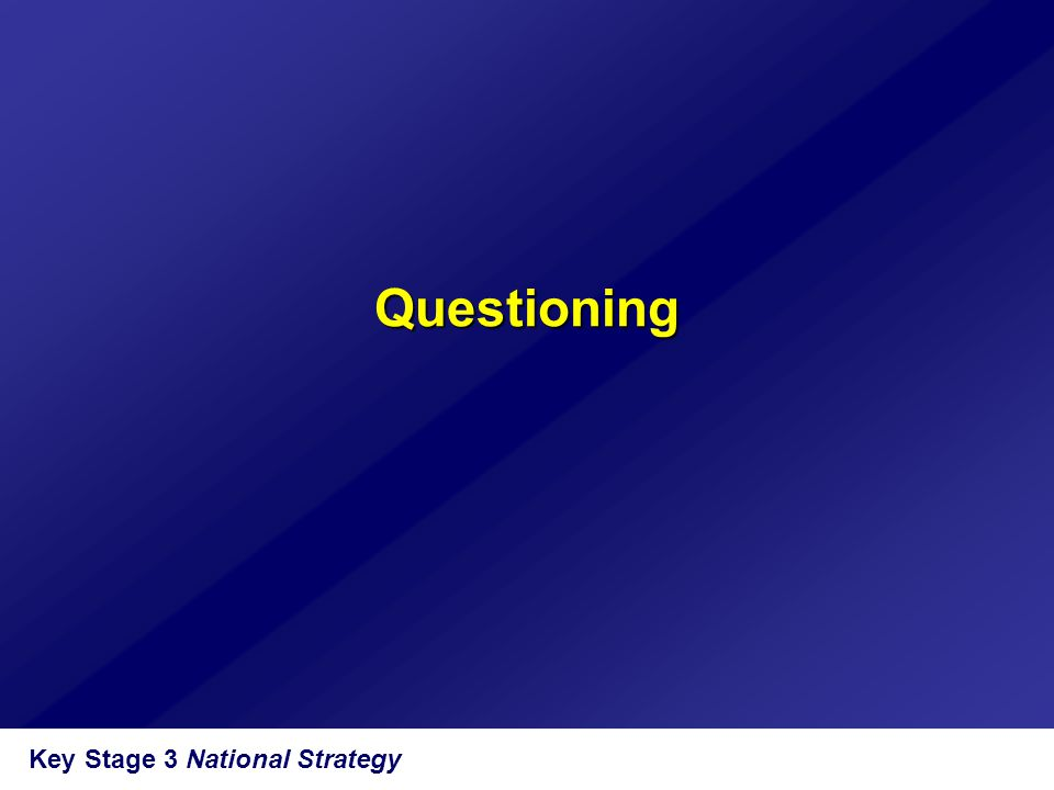 Key Stage 3 National Strategy Questioning