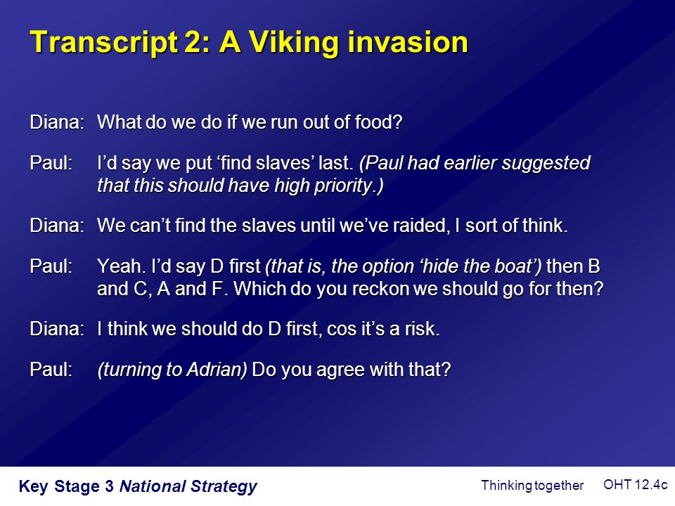 Key Stage 3 National Strategy Diana: What do we do if we run out of food? Paul: I'd say we put 'find slaves' last. (Paul had earlier suggested that th