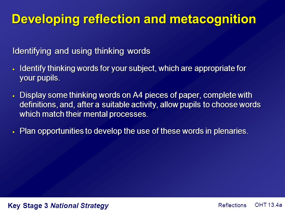 Key Stage 3 National Strategy  Identify thinking words for your subject, which are appropriate for your pupils.  Display some thinking words on A4 p