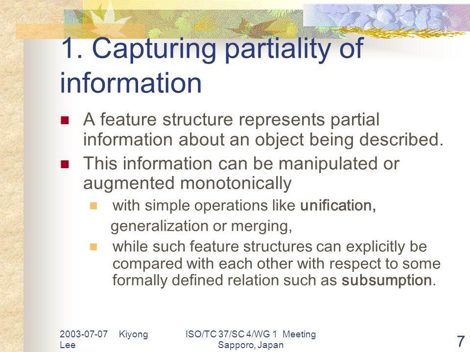 2003-07-07 Kiyong Lee ISO/TC 37/SC 4/WG 1 Meeting Sapporo, Japan 7 1.