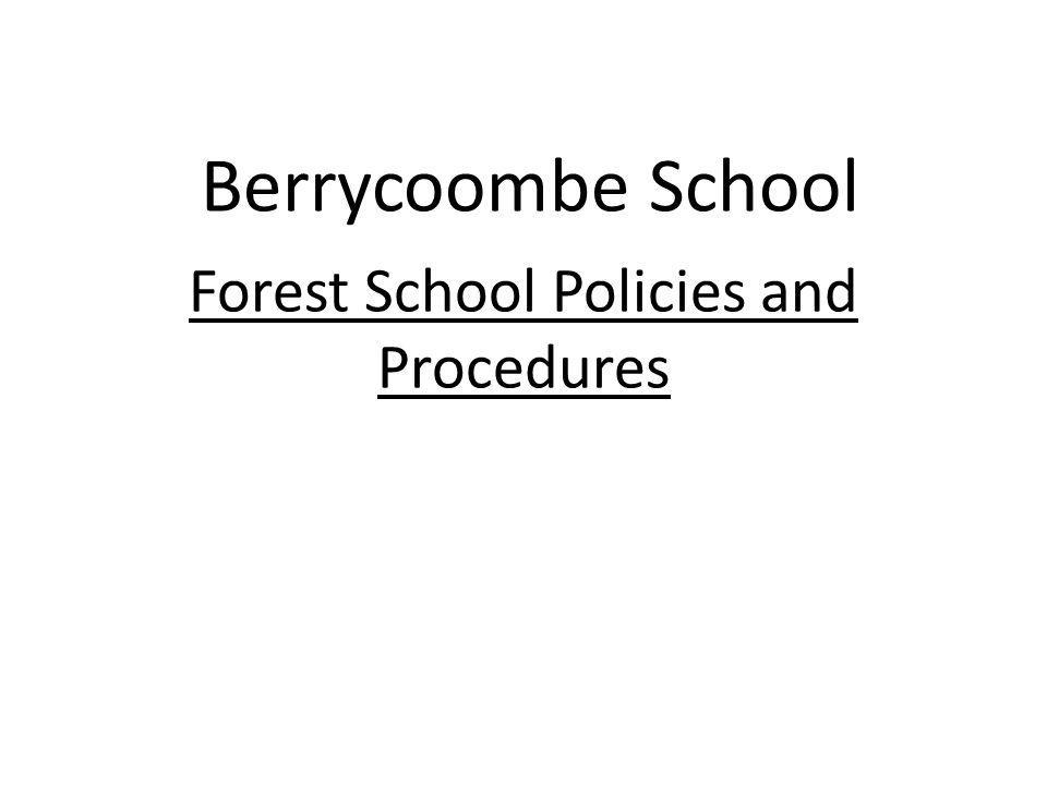 Behaviour management policy At Forest School we believe that all members of a group excel when they know how they are expected to behave and when they are free to develop their play and learning without fear of being hurt or unfairly restricted by anyone else.