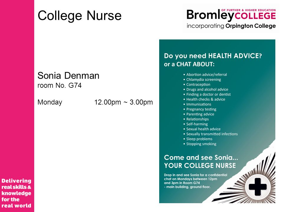 College Nurse Sonia Denman room No. G74 Monday12.00pm ~ 3.00pm