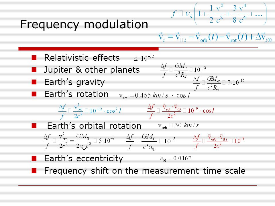 Frequency modulation Relativistic effects Jupiter & other planets Earth's gravity Earth's rotation Earth's orbital rotation Earth's eccentricity Frequency shift on the measurement time scale