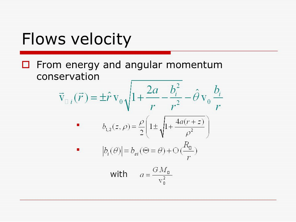 Flows velocity  From energy and angular momentum conservation  with