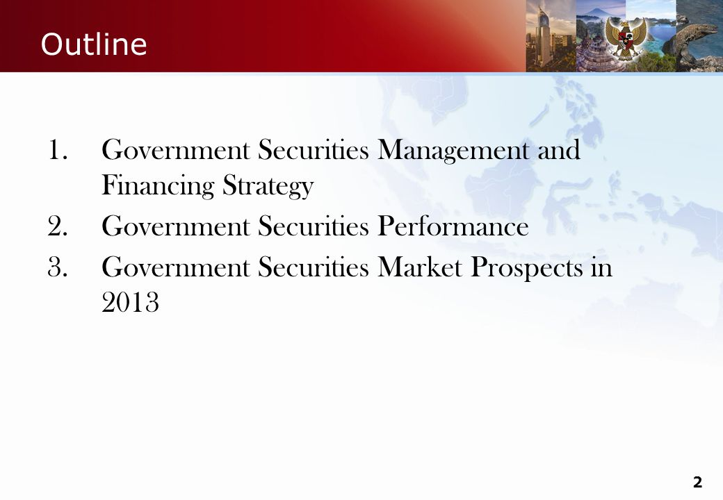 Do not refresh this file Outline 1.Government Securities Management and Financing Strategy 2.Government Securities Performance 3.Government Securities Market Prospects in