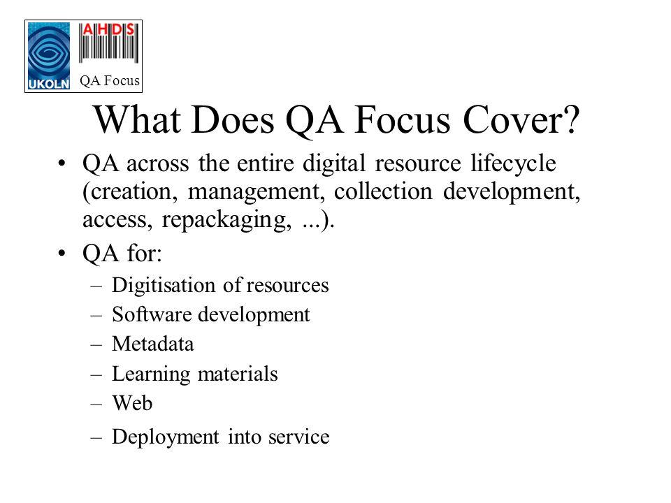 QA Focus What Does QA Focus Cover.