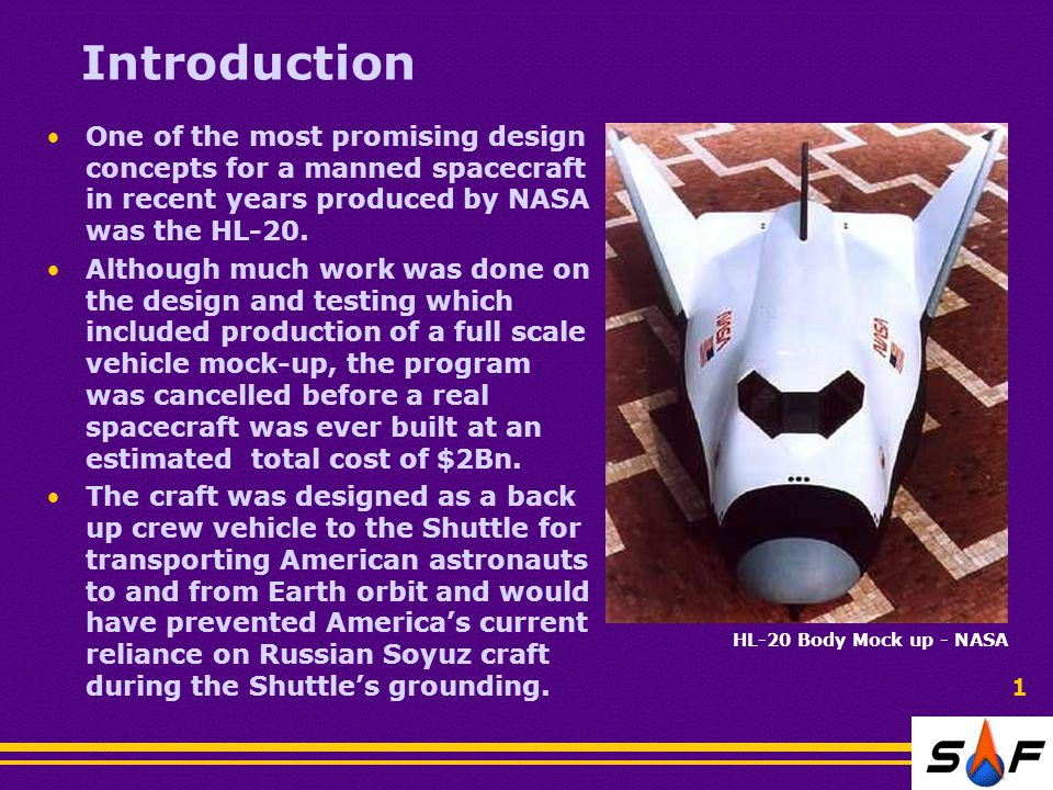 Introduction One of the most promising design concepts for a manned spacecraft in recent years produced by NASA was the HL-20. Although much work was
