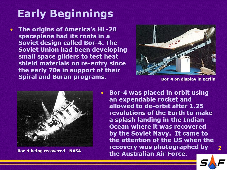 Early Beginnings The origins of America's HL-20 spaceplane had its roots in a Soviet design called Bor-4.