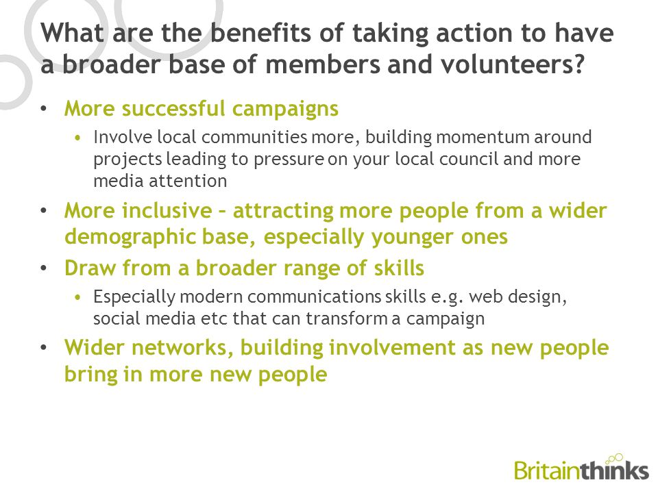 What are the benefits of taking action to have a broader base of members and volunteers.