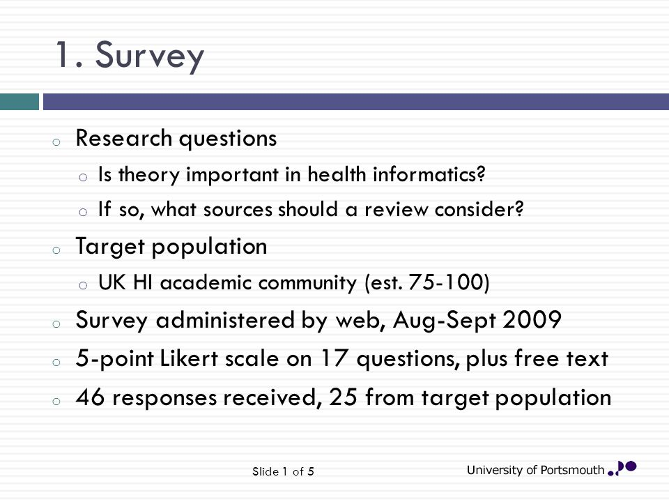 1. Survey o Research questions o Is theory important in health informatics.