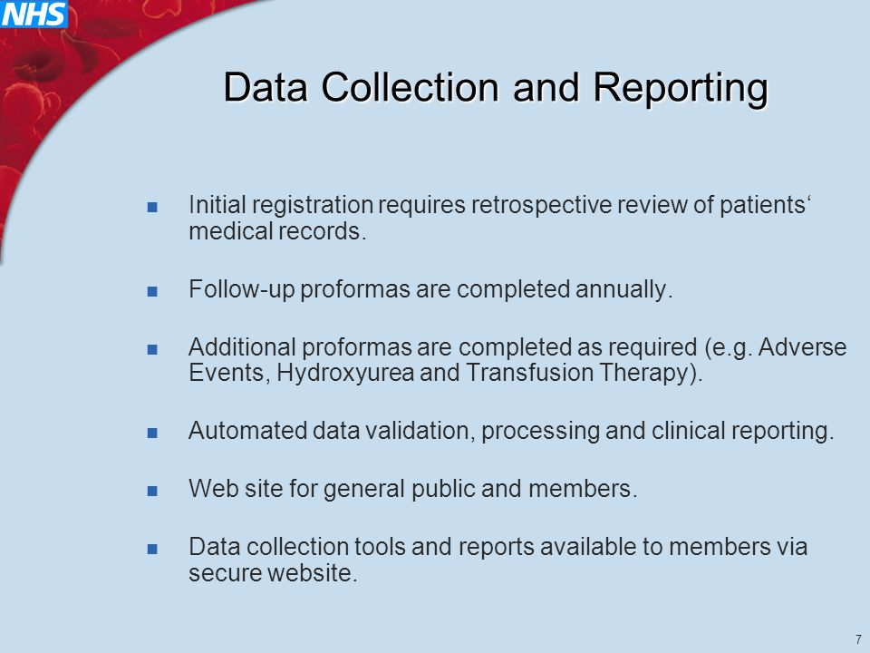 7 Data Collection and Reporting Initial registration requires retrospective review of patients' medical records.