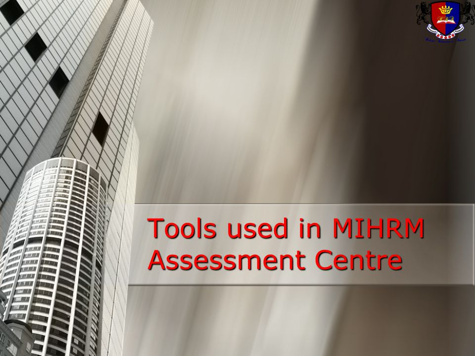 Tools used in MIHRM Assessment Centre