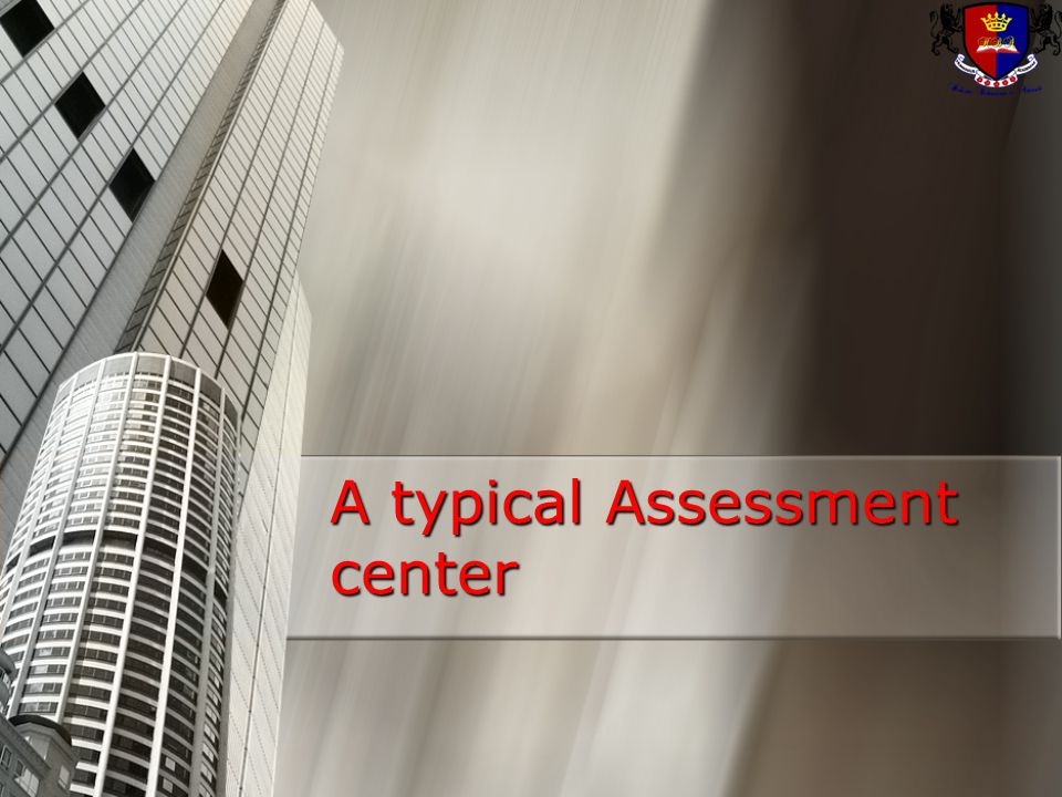 A typical Assessment center
