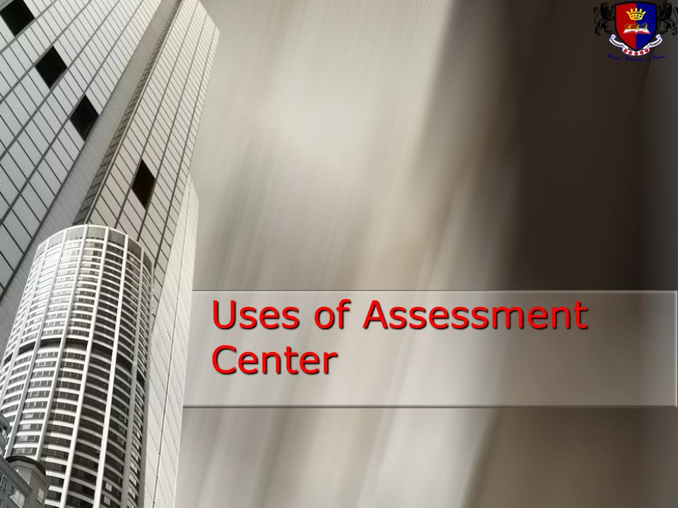 Uses of Assessment Center