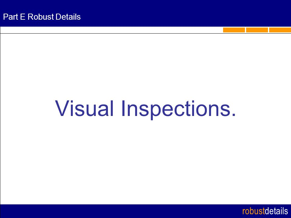robustdetails Part E Robust Details Visual Inspections.