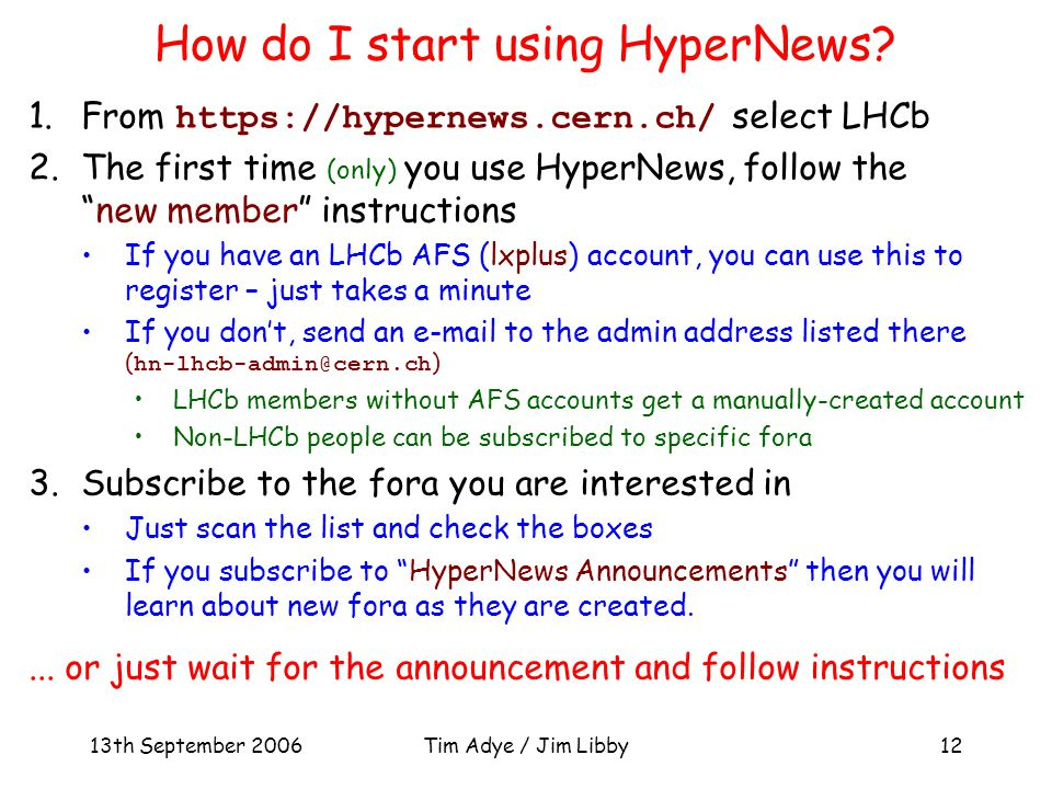 13th September 2006Tim Adye / Jim Libby12 How do I start using HyperNews.
