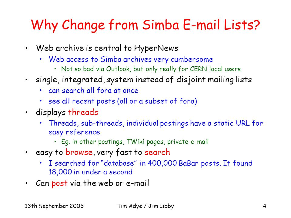 13th September 2006Tim Adye / Jim Libby4 Why Change from Simba E-mail Lists.