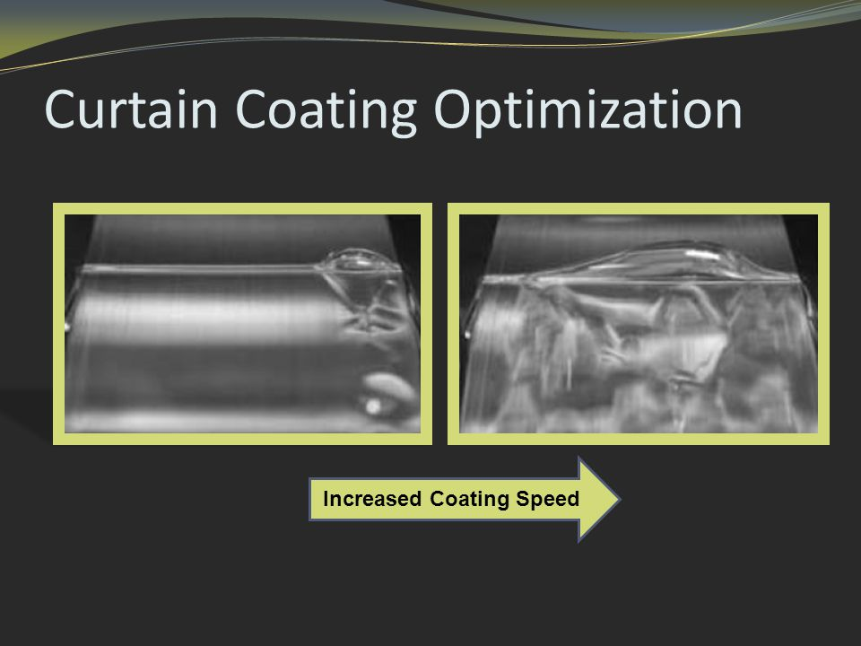 Curtain Coating Optimization Increased Coating Speed