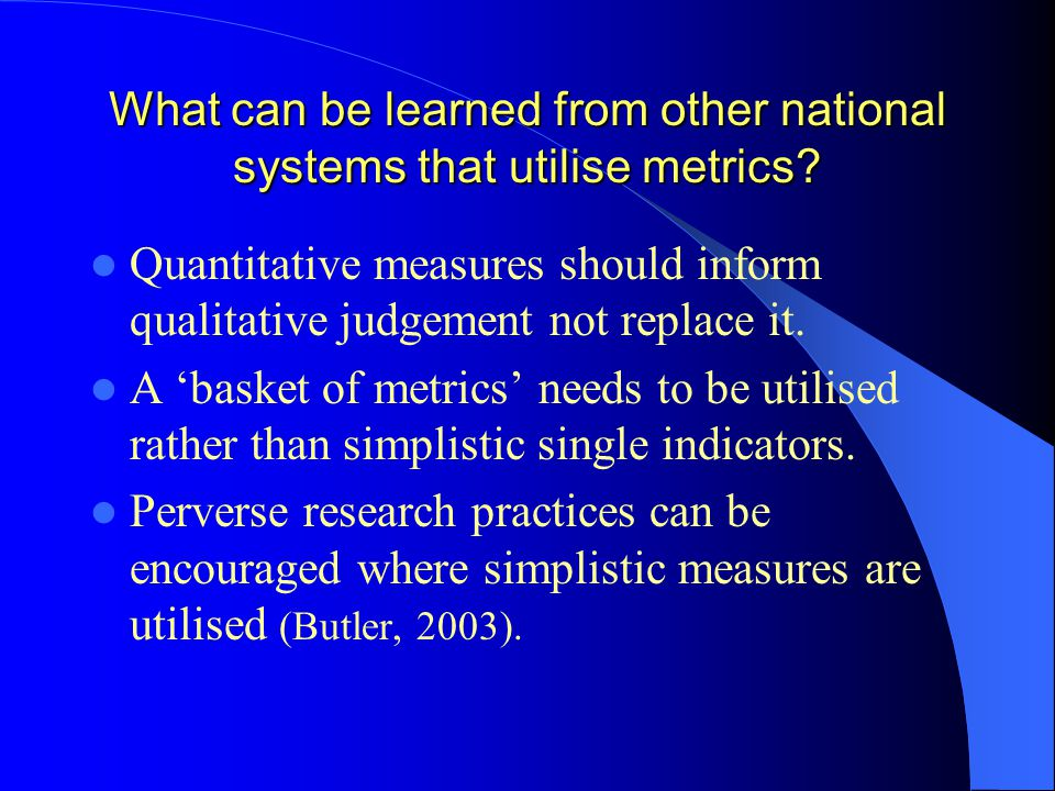 What can be learned from other national systems that utilise metrics.