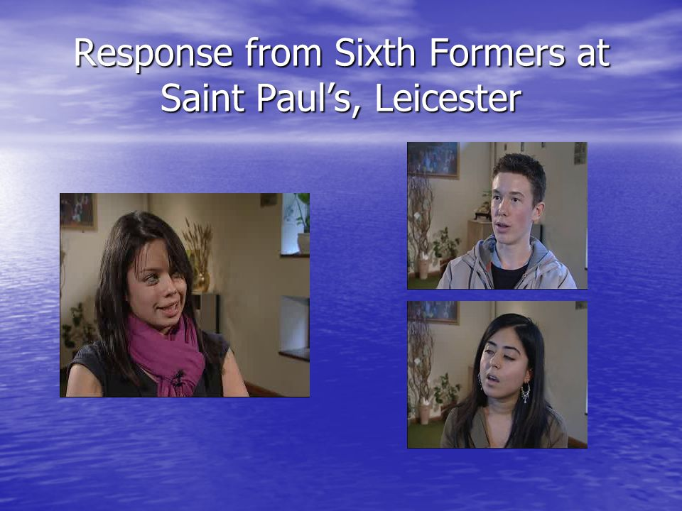 Response from Sixth Formers at Saint Paul's, Leicester