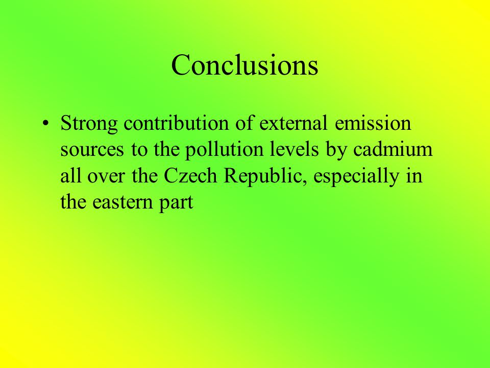 Conclusions Strong contribution of external emission sources to the pollution levels by cadmium all over the Czech Republic, especially in the eastern part