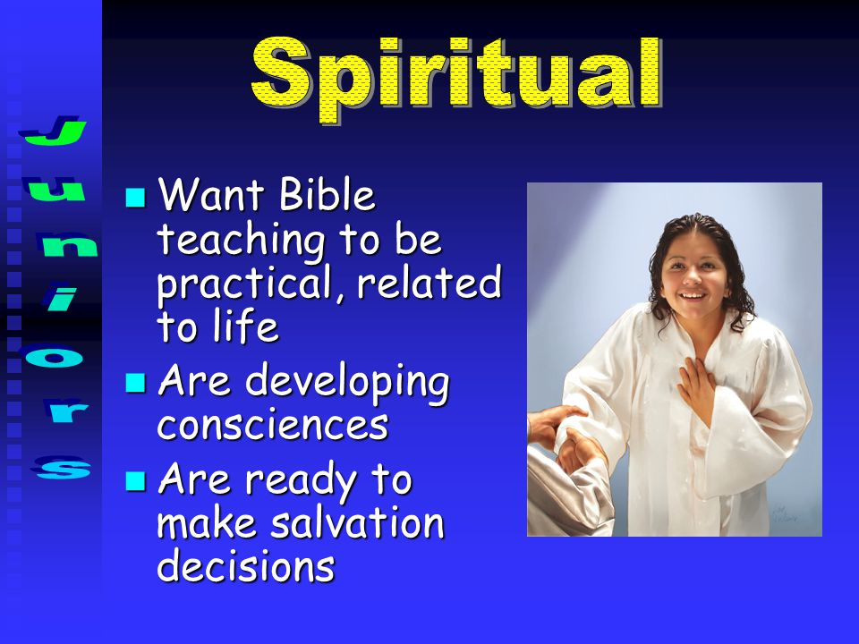 Want Bible teaching to be practical, related to life Want Bible teaching to be practical, related to life Are developing consciences Are developing co