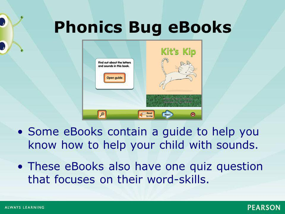 Phonics Bug eBooks Some eBooks contain a guide to help you know how to help your child with sounds.