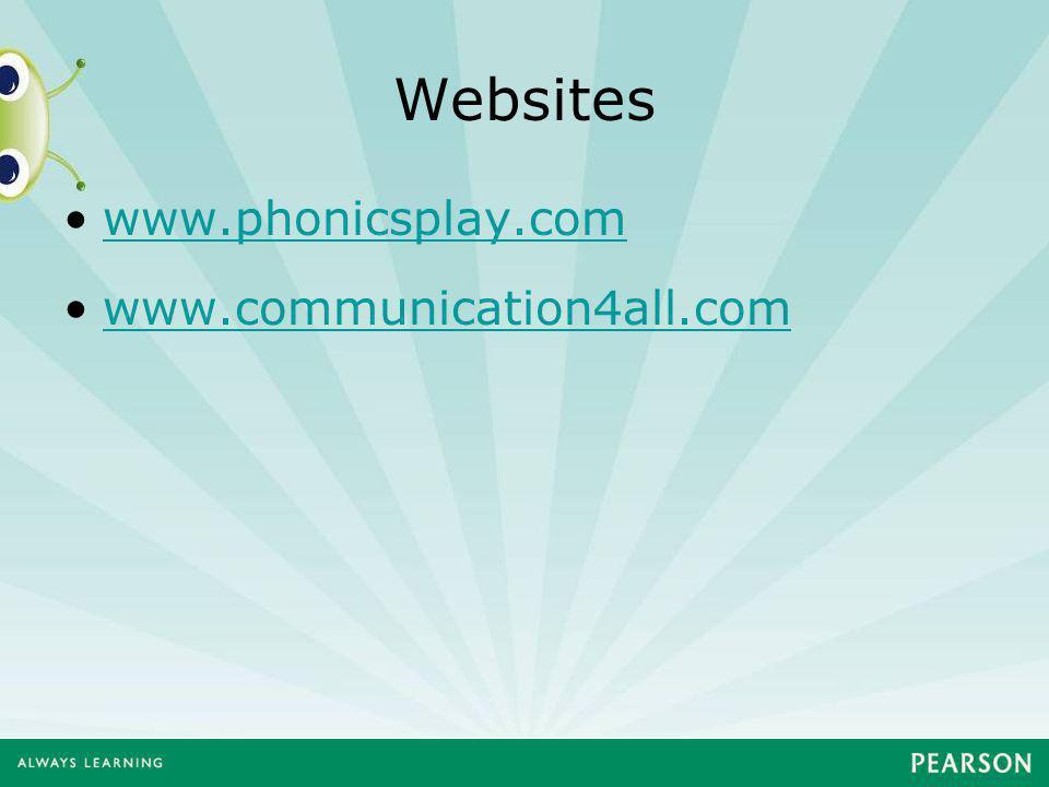 Websites www.phonicsplay.com www.communication4all.com