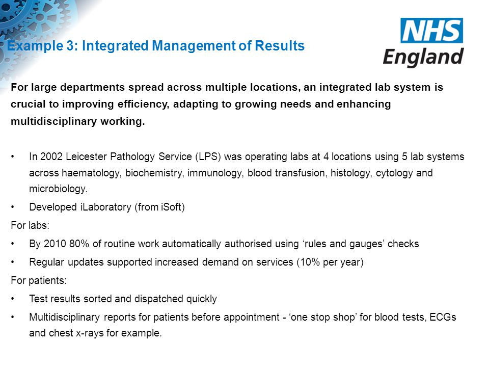 Example 3: Integrated Management of Results For large departments spread across multiple locations, an integrated lab system is crucial to improving e