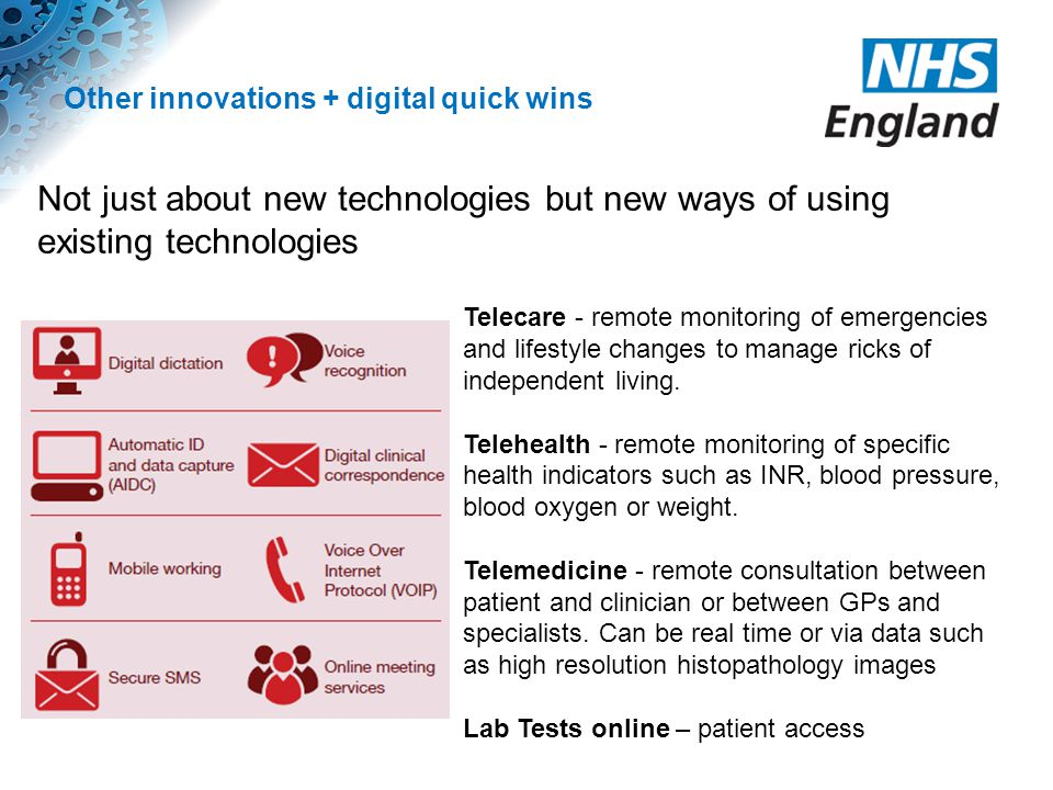 Other digital examples: Improving Processes, Improving Outcomes Positive patient ID for safer blood transfusion RFID tracking of forensic samples positive cervical smear generating a colposcopy appointment positive BNP result generating an ECHO cardiogram appointment positive calprotectin result generating a colonoscopy appointment, positive Chlamydia or pre-op MRSA test triggering a prescription for an appropriate antibiotic