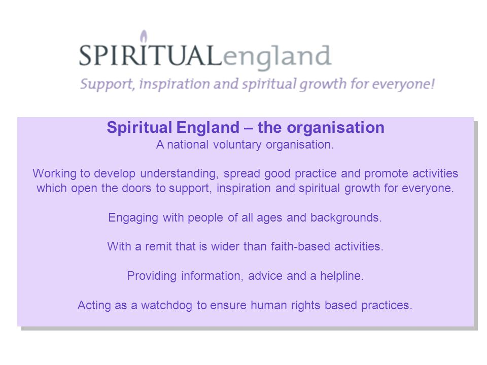 Spiritual England – the organisation A national voluntary organisation.