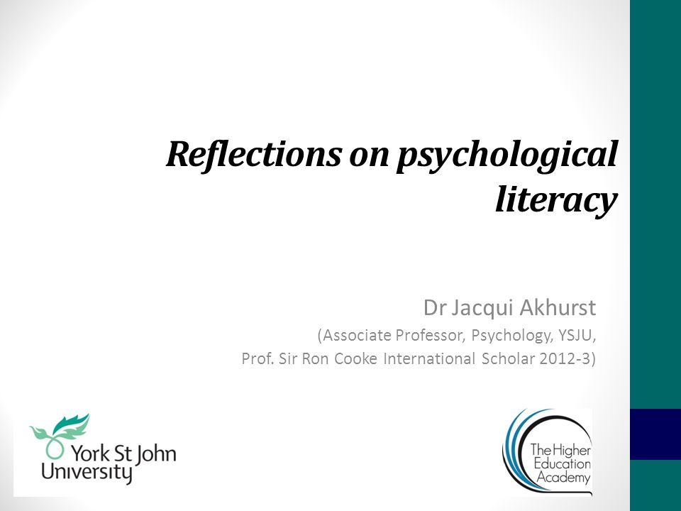 Reflections on psychological literacy Dr Jacqui Akhurst (Associate Professor, Psychology, YSJU, Prof.