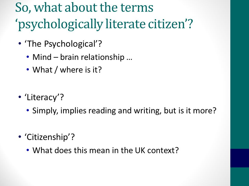 So, what about the terms 'psychologically literate citizen'.