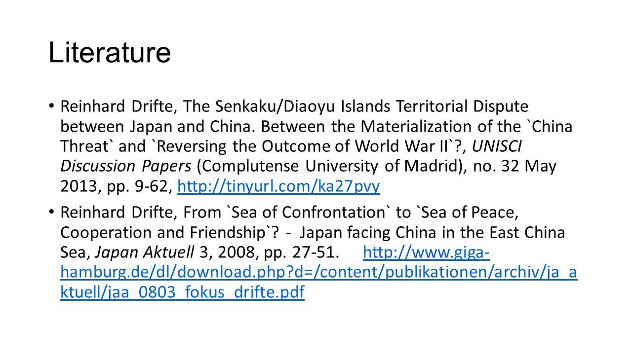 Literature Reinhard Drifte, The Senkaku/Diaoyu Islands Territorial Dispute between Japan and China.