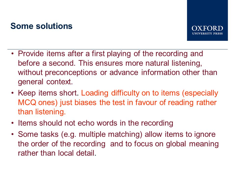 Some solutions Provide items after a first playing of the recording and before a second.