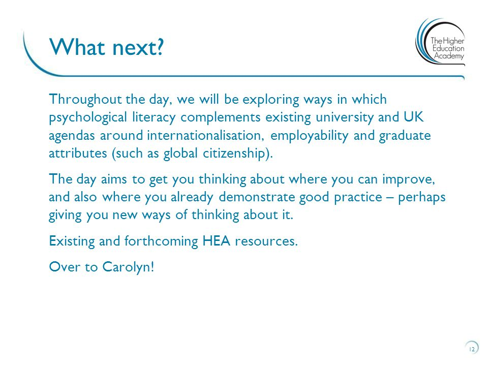 Throughout the day, we will be exploring ways in which psychological literacy complements existing university and UK agendas around internationalisation, employability and graduate attributes (such as global citizenship).