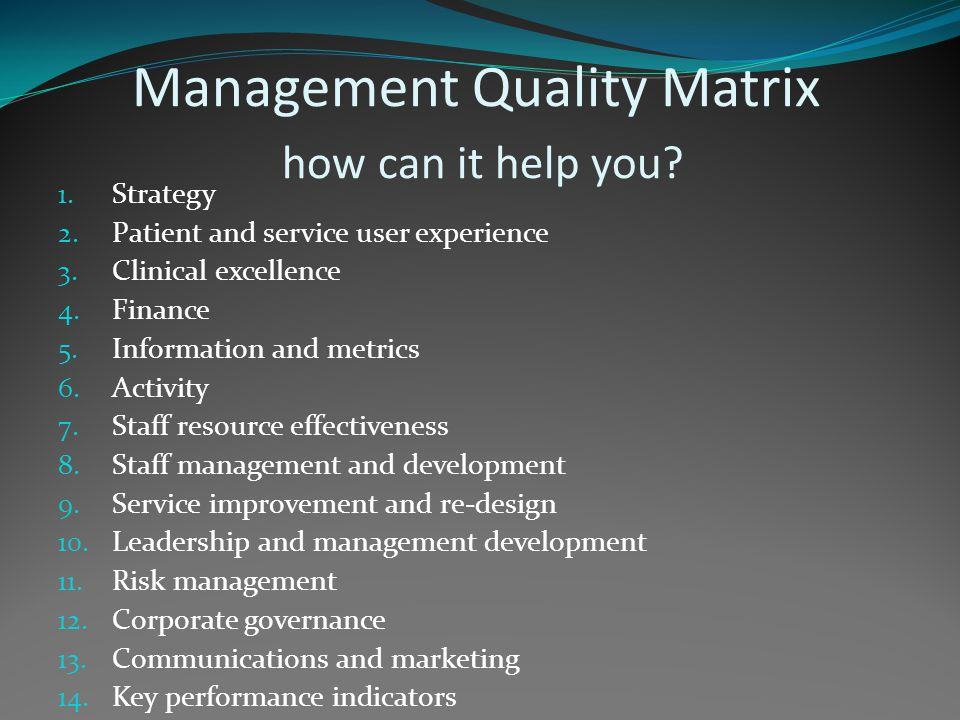 Management Quality Matrix how can it help you. 1.