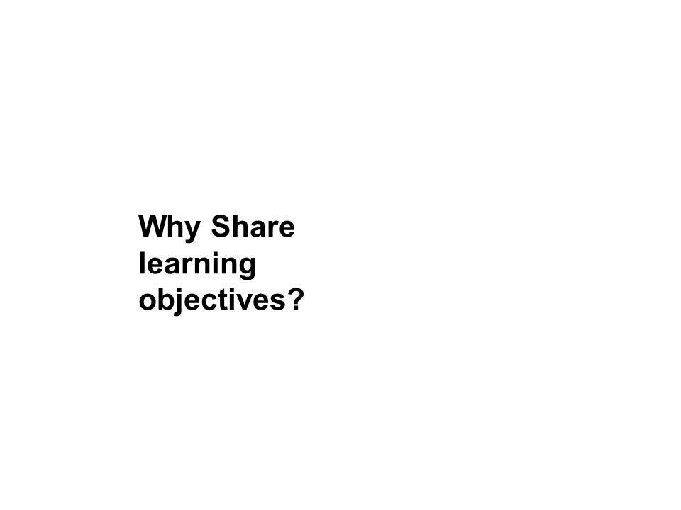 Why Share learning objectives