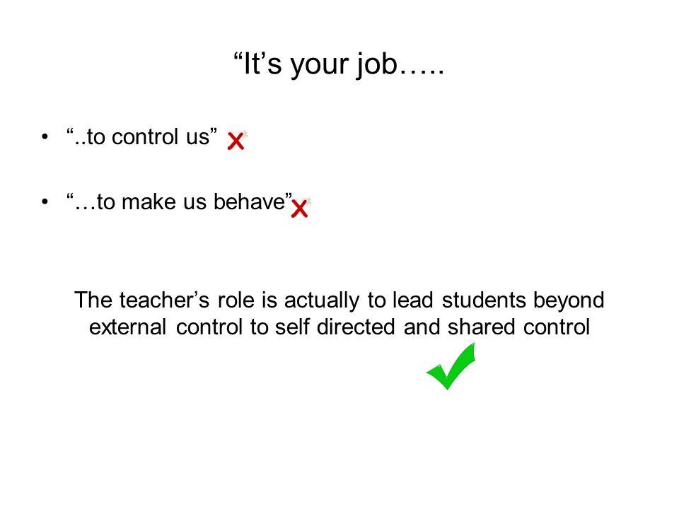 It's your job…..