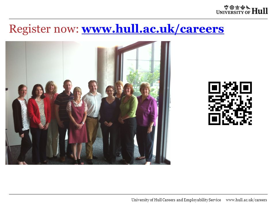 Register now:   University of Hull Careers and Employability Service