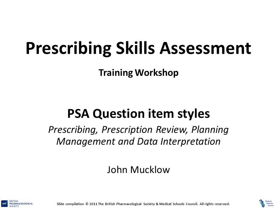 Prescribing Skills Assessment Prescribing Skills Assessment Training Workshop PSA Question item styles Prescribing, Prescription Review, Planning Mana