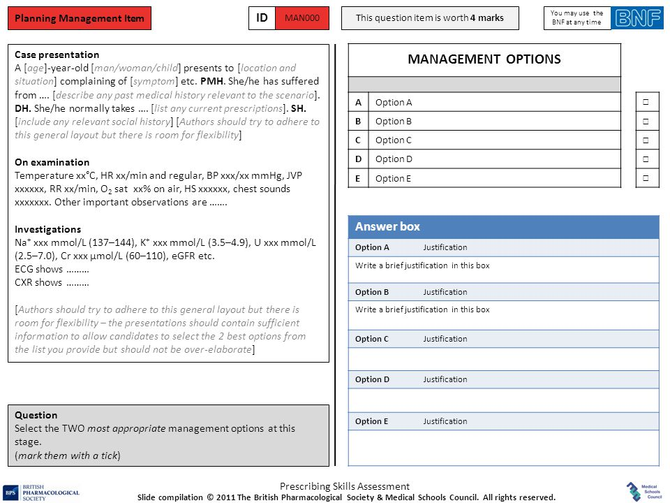 Prescribing Skills Assessment Planning Management Item MAN000 ID This question item is worth 4 marks You may use the BNF at any time MANAGEMENT OPTION